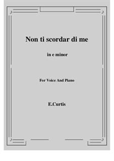 Non ti scordar di me: E minor by Ernesto de Curtis