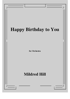 Happy Birthday to You: For orchestra by Mildred Hill