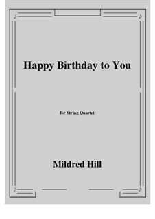 Happy Birthday to You: For string quartet by Mildred Hill