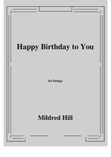 Happy Birthday to You: For strings by Mildred Hill