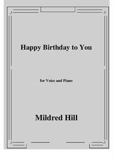 Happy Birthday to You: For voice and piano by Mildred Hill