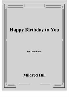Happy Birthday to You: For three flutes by Mildred Hill