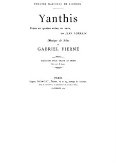 Yanthis: For soloists, choir and piano by Gabriel Pierné