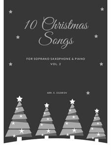 10 Christmas Songs for Soprano Saxophone & Piano Vol.2: 10 Christmas Songs for Soprano Saxophone & Piano Vol.2 by folklore, Pietro Yon, Alphonsus Maria de Liguori, Richard Storrs Willis, John H. Hopkins Jr.