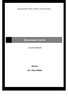 Gaudeamus igitur (So Let us Rejoice): For string quartet by Unknown (works before 1850)