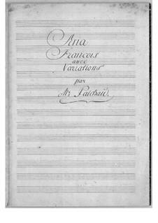 Aria Francois avec variations for Harpsichord (or Piano): Aria Francois avec variations for Harpsichord (or Piano) by Johann Gottfried Palschau