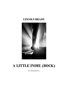 A Little Indie (Rock): For string quartet by Lincoln Brady