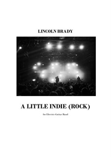A Little Indie (Rock): For electric guitar band by Lincoln Brady