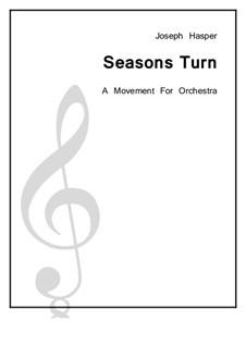 Seasons Turn (Andante from Symphony No.1): Seasons Turn (Andante from Symphony No.1) by Joseph Hasper