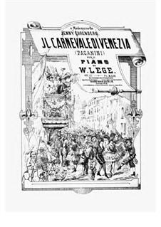 Il Carnevale di Venezia (The Carnival of Venice), MS 59 Op.10: For piano by Niccolò Paganini
