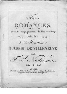 Three Romances for Voice and Piano (or Harp): Three Romances for Voice and Piano (or Harp) by François-Joseph Naderman