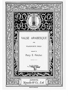 Valse Arabesque: Valse Arabesque by Percy Eastman Fletcher