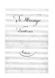 Le mariage aux lanternes (The Wedding by Lantern-Light): Cornets part by Jacques Offenbach