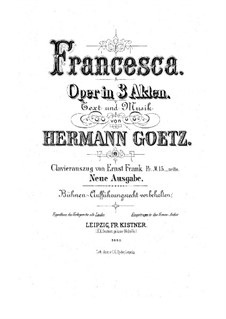 Francesca da Rimini: Act I – Piano-vocal score by Hermann Goetz
