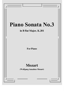 Sonata for Piano No.3 in B Flat Major, K.281: For a single performer by Wolfgang Amadeus Mozart