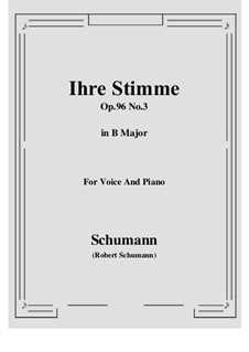 Songs and Romances, Op.96: No.3 Ihre Stimme (B Major) by Robert Schumann