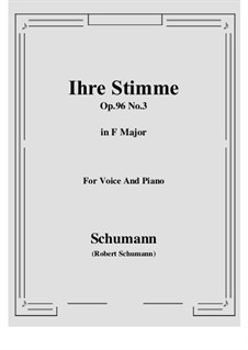 Songs and Romances, Op.96: No.3 Ihre Stimme (F Major) by Robert Schumann