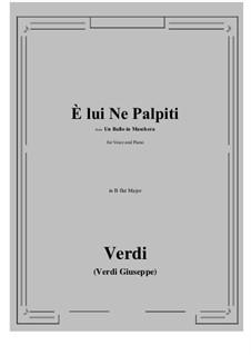 A Masked Ball: E lui Ne Palpiti (B flat Major) by Giuseppe Verdi