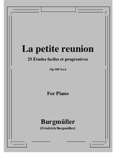 No.4 La Petite Réunion (Festive Gathering): For piano by Johann Friedrich Burgmüller
