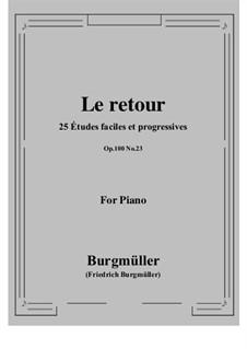 No.23 Le Retour (The Return): For piano by Johann Friedrich Burgmüller