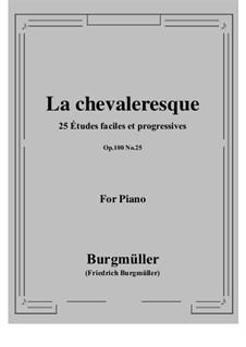 No.25 Spirit of Chivalry (La Chevaleresque): For piano by Johann Friedrich Burgmüller