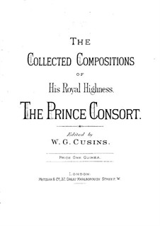 The Collected Compositions: The Collected Compositions by Albert Prince of Saxe-Coburg and Gotha