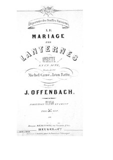 Le mariage aux lanternes (The Wedding by Lantern-Light): Piano-vocal score by Jacques Offenbach