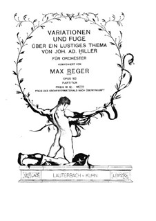 Variations and Fugue on a Theme by Hiller, Op.100: Full score by Max Reger
