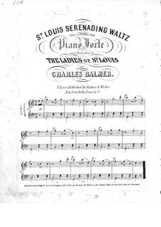 St. Louis Serenading Waltz: St. Louis Serenading Waltz by Charles Balmer
