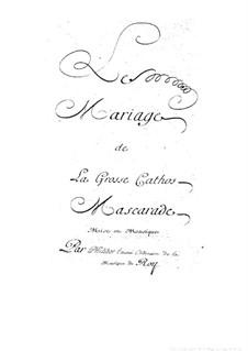 Le mariage de la grosse Cathos: Le mariage de la grosse Cathos by André Danican Philidor L'ainé