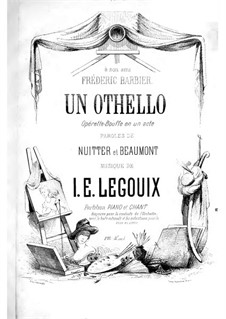 Un Othello: For soloists and piano by Isidore-Edouard Legouix
