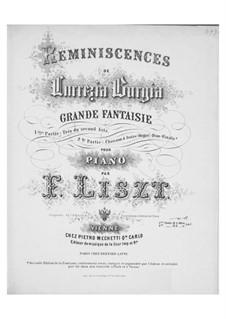 Réminiscences de 'Lucrezia Borgia'. Two Fantasias on Themes by Donizetti, S.400: Réminiscences de 'Lucrezia Borgia'. Two Fantasias on Themes by Donizetti by Franz Liszt