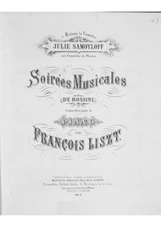 Transcriptions on Themes from 'Soirées musicales' by Rossini, S.424: No.1-8 by Franz Liszt