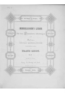 Transcriptions on Songs by Mendelssohn, S.547: Complete set by Franz Liszt