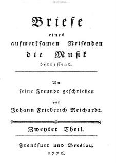 Briefe eines aufmerksamen Reisenden die Musik betreffend: Teil II by Johann Friedrich Reichardt