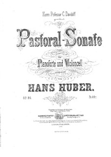 Sonata for Cello and Piano No.2 'Pastoral', Op.84: Score for two performers by Hans Huber