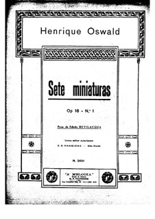 Seven Miniatures for Piano, Op.16: Seven Miniatures for Piano by Henrique Oswald