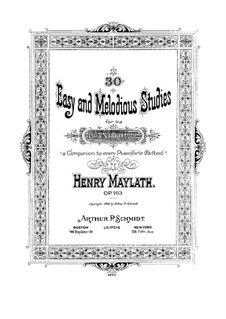 Thirty Easy and Melodious Etudes for Piano, Op.163: Thirty Easy and Melodious Etudes for Piano by Henry Maylath