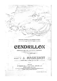 Cendrillon (Cinderella): Act I. Arrangement for voices and piano by Jules Massenet