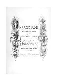 Hérodiade: Arrangement for soloists, choir and piano by Jules Massenet