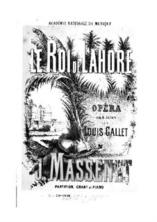 Le roi de Lahore (The King of Lahore): Act I. Arrangement for voices and piano by Jules Massenet