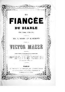 La fiancée du diable: Act I. Arrangement for voices and piano by Victor Massé