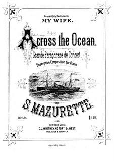 Across the Ocean, Op.124: Across the Ocean by Salomon Mazurette