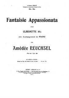 Fantasia Appassionata for Clarinet in B and Piano: Solo part by Amédée Reuchsel