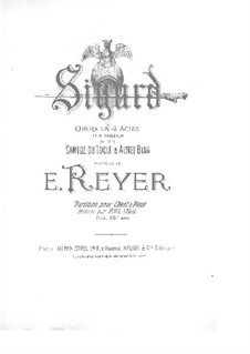 Sigurd: Act I. Arrangement for soloists, choir and piano by Ernest Reyer