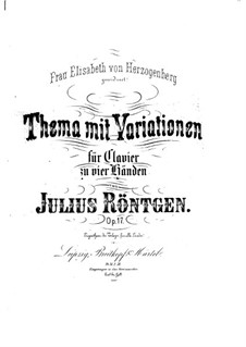 Theme and Variations for Piano Four Hands, Op.17: Theme and Variations for Piano Four Hands by Julius Röntgen