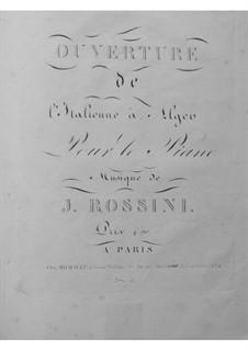 L'italiana in Algeri (The Italian Girl in Algiers): Overture, for piano by Gioacchino Rossini