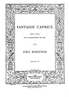Fantasia-Caprice for Viola and Piano: Score by Paul Rougnon