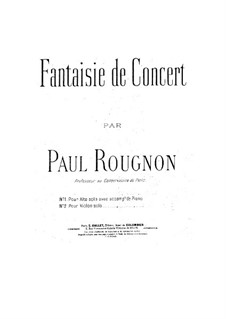 Concert Fantasia for Violin (or Viola) and Piano: Concert Fantasia for Violin (or Viola) and Piano by Paul Rougnon