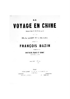 Le voyage en Chine: For soloists, choir and piano by François Bazin